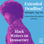 Black Writers on Democracy Commissions –   Blog & Call for Entries